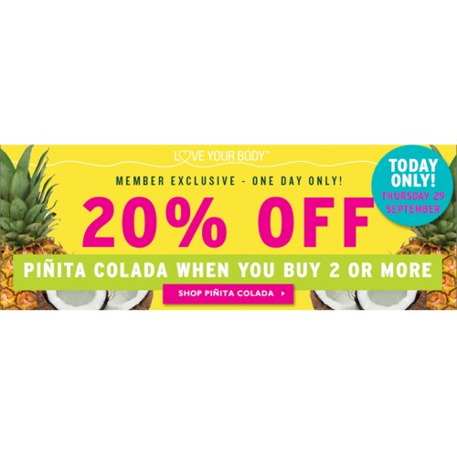 Bargain - 20% OFF - When You Buy 2 or more PIÃ'IDA COLADA @ The Body Shop - Today Only.
