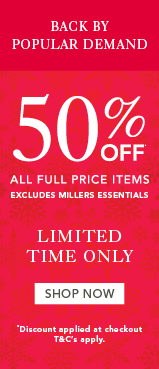 Bargain - 50% Off - All Full Price Items - Extended Sale @ Millers