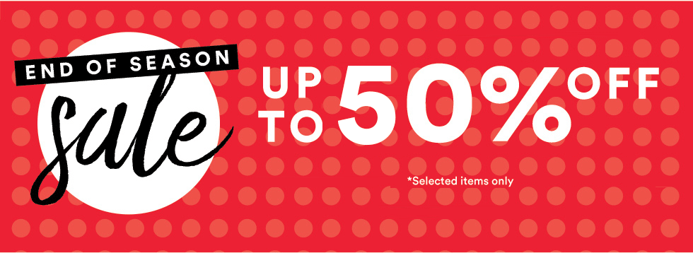Bargain - Up to 50% Off - Selected Items - End of Season Sale @ Cotton On